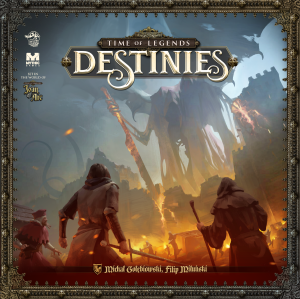 Time of Legends: Destinies (King Pledge Kickstarter)