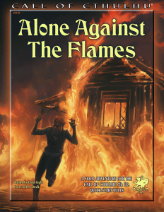 Call of Cthulhu RPG: Alone Against The Flames (7th Ed.)