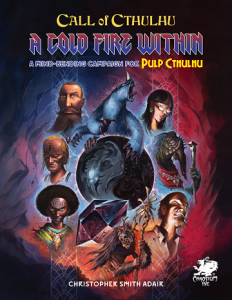 Call of Cthulhu RPG: A Cold Fire Within (Pulp Cthulhu)