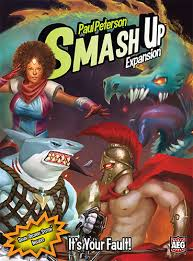 Smash Up: It's Your Fault