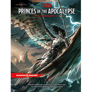 D&D RPG: Princes of the Apocalypse (Dungeons and Dragons RPG)
