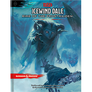 D&D RPG: Icewind Dale - Rime of the Frostmaiden (Dungeons and Dragons RPG)