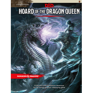 D&D RPG: Hoard of the Dragon Queen (Dungeons and Dragons RPG)